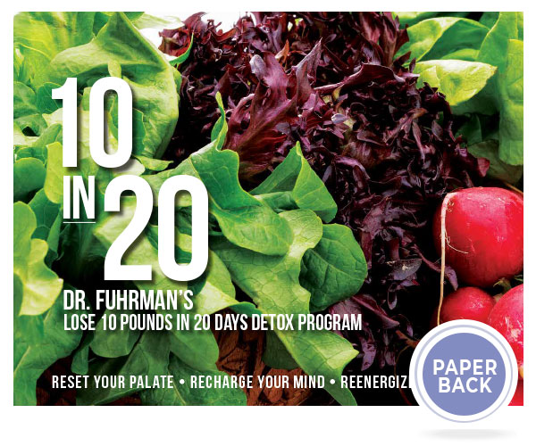 Dr. Fuhrman designed this 20-day program to help you lose weight and detox from unhealthy foods. Say hello to losing 10 pounds in 20 days with delicious, easy-to-follow meal plans and shopping lists.