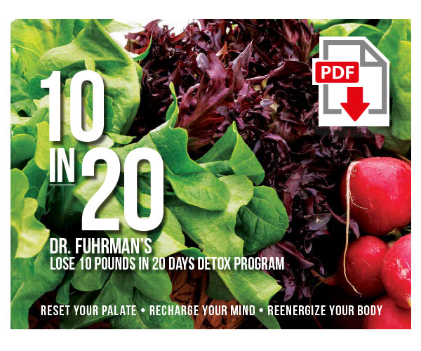 10 in 20: Dr. Fuhrman's Lose 10 Pounds in 20 Days Detox Program - DigitalBy  Joel Fuhrman, M.D.